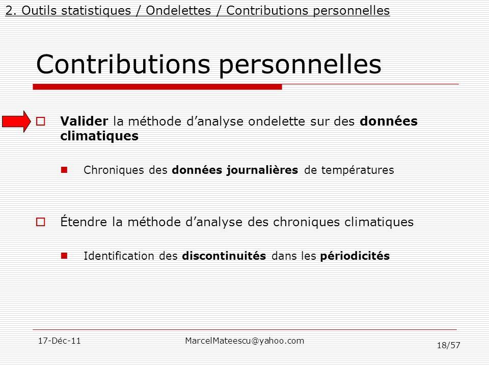18/57 17-Déc-11MarcelMateescu@yahoo.com Contributions personnelles Valider la méthode danalyse ondelette sur des données climatiques Chroniques des do