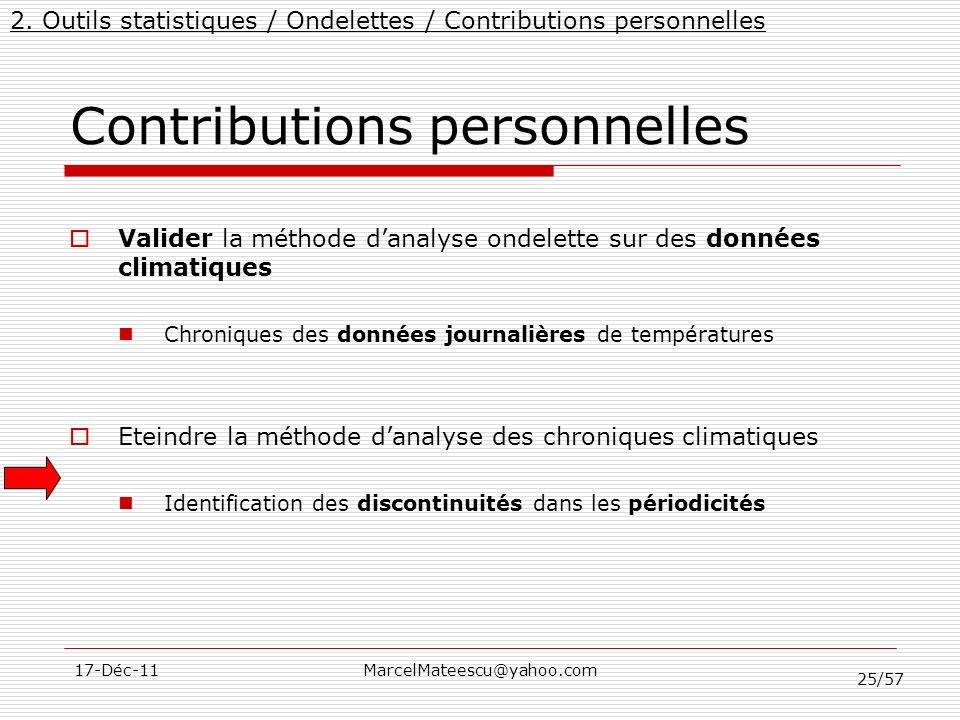 25/57 17-Déc-11MarcelMateescu@yahoo.com Contributions personnelles Valider la méthode danalyse ondelette sur des données climatiques Chroniques des do
