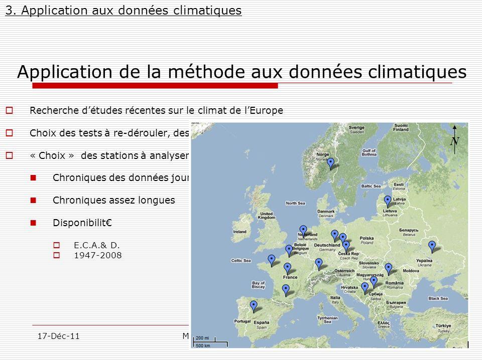 28/57 17-Déc-11MarcelMateescu@yahoo.com Application de la méthode aux données climatiques 3. Application aux données climatiques Recherche détudes réc