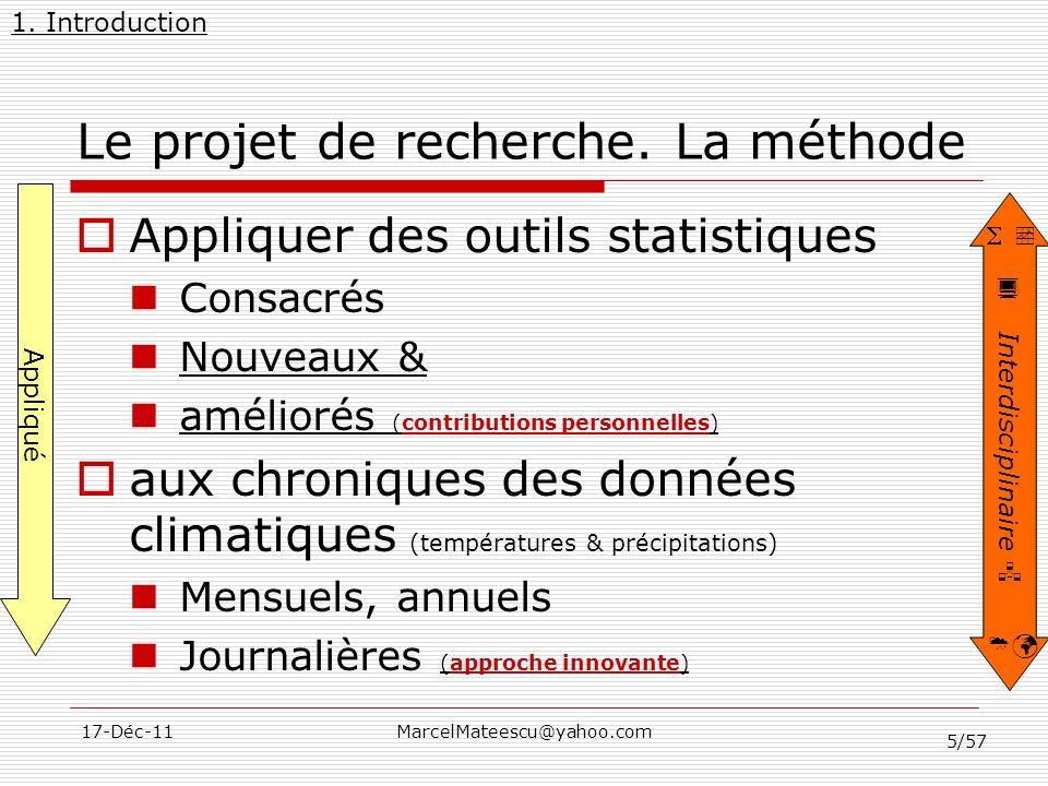 5/57 17-Déc-11MarcelMateescu@yahoo.com Le projet de recherche. La méthode Appliquer des outils statistiques Consacrés Nouveaux & améliorés (contributi