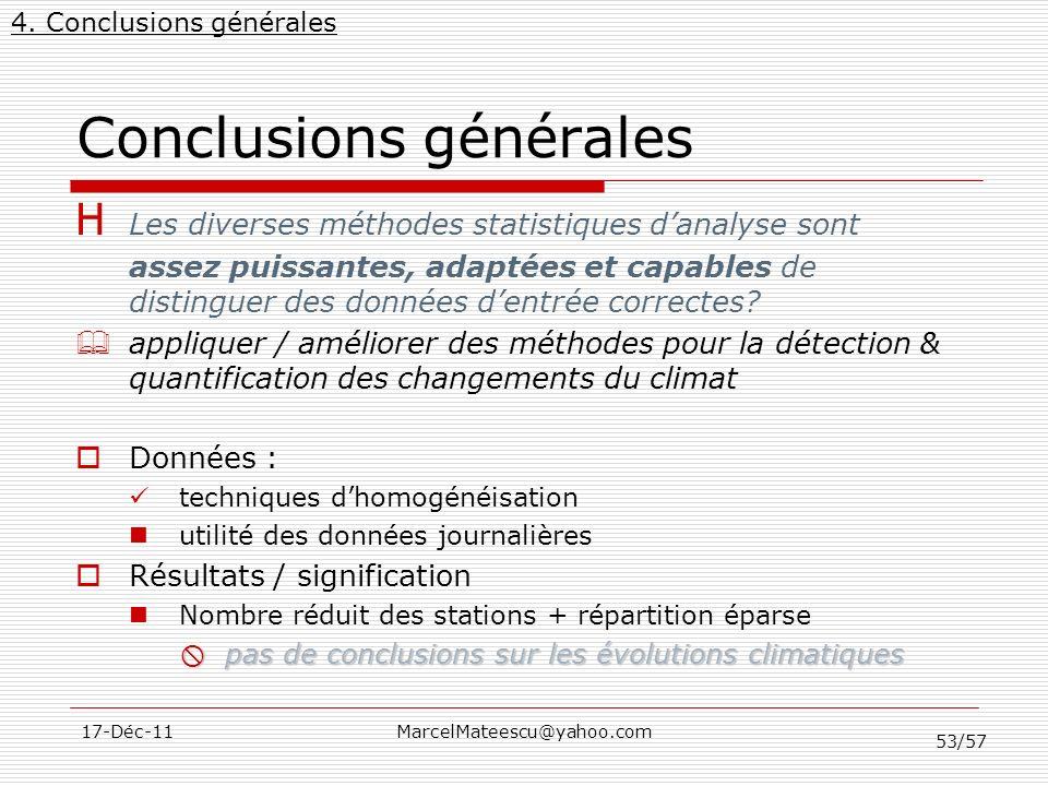 53/57 17-Déc-11MarcelMateescu@yahoo.com Conclusions générales H Les diverses méthodes statistiques danalyse sont assez puissantes, adaptées et capable