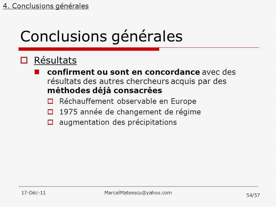 54/57 17-Déc-11MarcelMateescu@yahoo.com Conclusions générales Résultats confirment ou sont en concordance avec des résultats des autres chercheurs acq