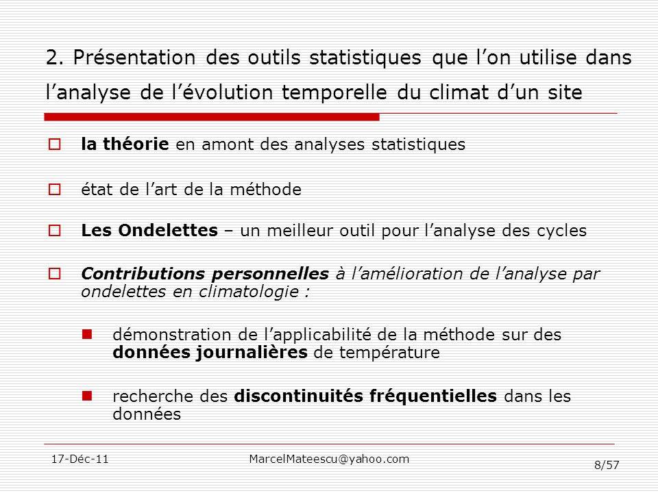 8/57 17-Déc-11MarcelMateescu@yahoo.com 2. Présentation des outils statistiques que lon utilise dans lanalyse de lévolution temporelle du climat dun si