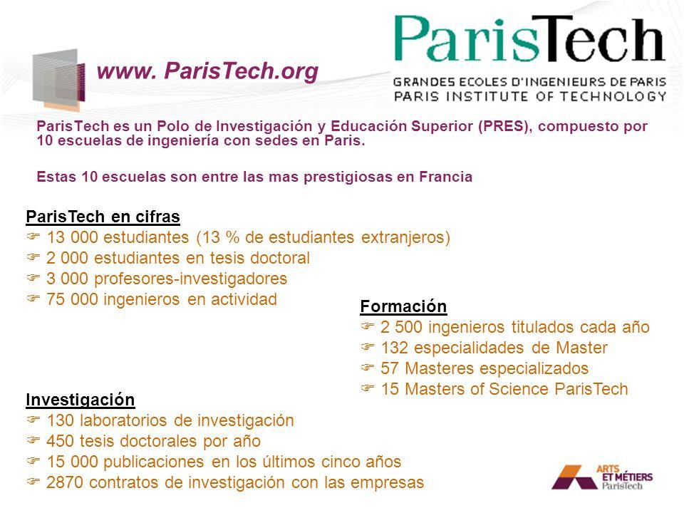 ParisTech es un Polo de Investigación y Educación Superior (PRES), compuesto por 10 escuelas de ingeniería con sedes en Paris. Estas 10 escuelas son e
