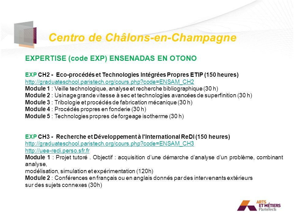 Centro de Châlons-en-Champagne EXPERTISE (code EXP) ENSENADAS EN OTONO EXP CH2 - Eco-procédés et Technologies Intégrées Propres ETIP (150 heures) http