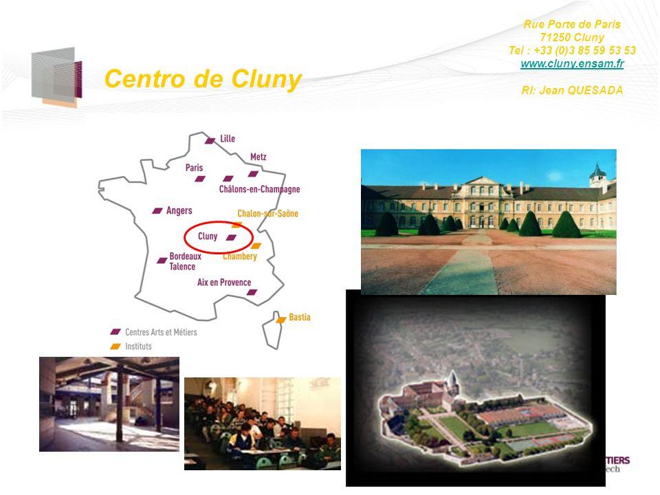 Centro de Cluny Rue Porte de Paris 71250 Cluny Tel : +33 (0)3 85 59 53 53 www.cluny.ensam.fr RI: Jean QUESADA