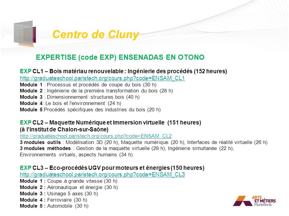 Centro de Cluny EXPERTISE (code EXP) ENSENADAS EN OTONO EXP CL1 – Bois matériau renouvelable : Ingénierie des procédés (152 heures) http://graduatesch