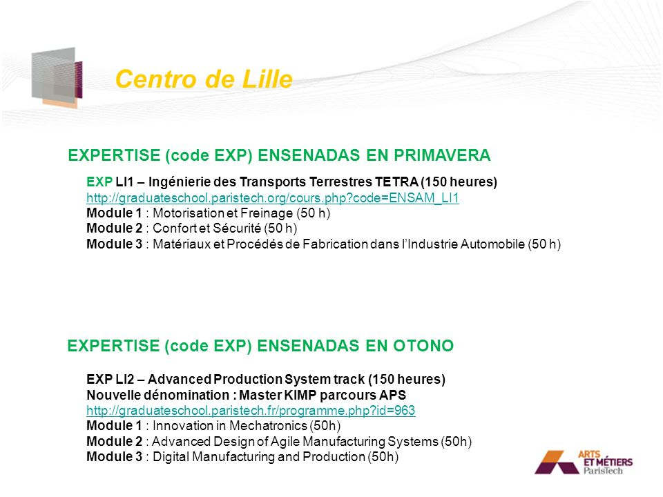 Centro de Lille EXPERTISE (code EXP) ENSENADAS EN PRIMAVERA EXPERTISE (code EXP) ENSENADAS EN OTONO EXP LI1 – Ingénierie des Transports Terrestres TET