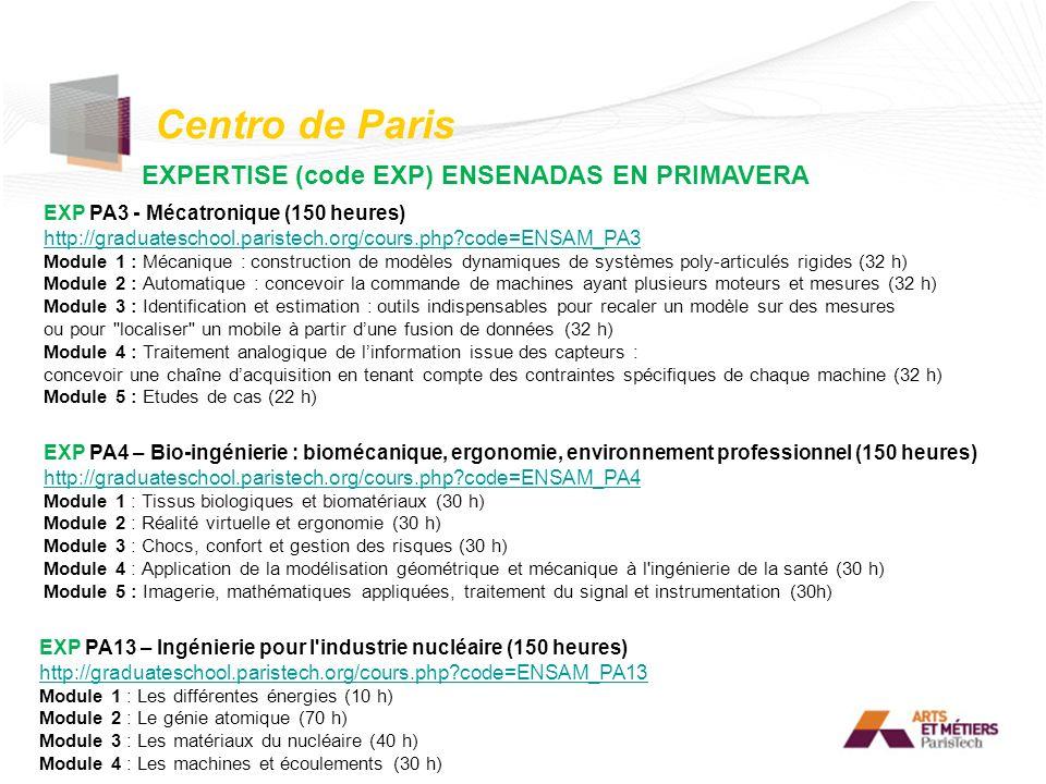 Centro de Paris EXPERTISE (code EXP) ENSENADAS EN PRIMAVERA EXP PA3 - Mécatronique (150 heures) http://graduateschool.paristech.org/cours.php?code=ENS