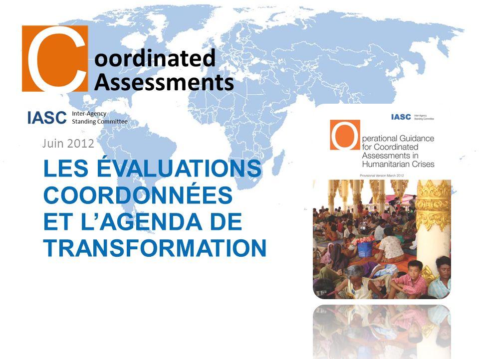 LES ÉVALUATIONS COORDONNÉES ET LAGENDA DE TRANSFORMATION Juin 2012