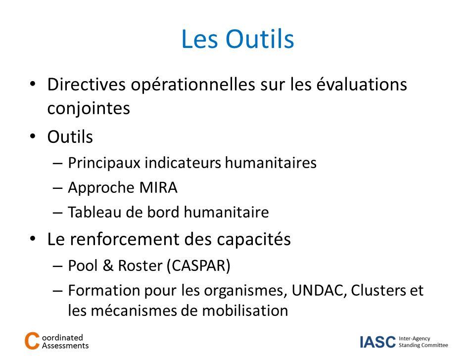 Directives opérationnelles sur les évaluations conjointes Outils – Principaux indicateurs humanitaires – Approche MIRA – Tableau de bord humanitaire L