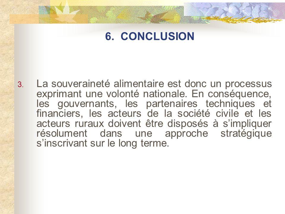 3. La souveraineté alimentaire est donc un processus exprimant une volonté nationale. En conséquence, les gouvernants, les partenaires techniques et f