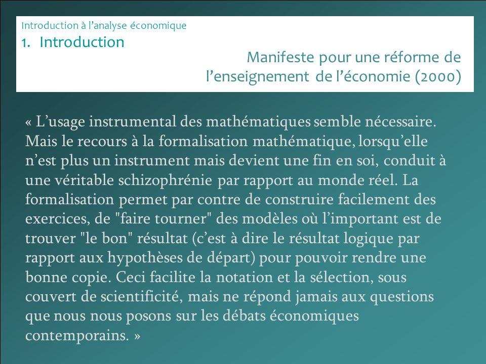 Introduction à lanalyse économique 1.Introduction « Lusage instrumental des mathématiques semble nécessaire. Mais le recours à la formalisation mathém