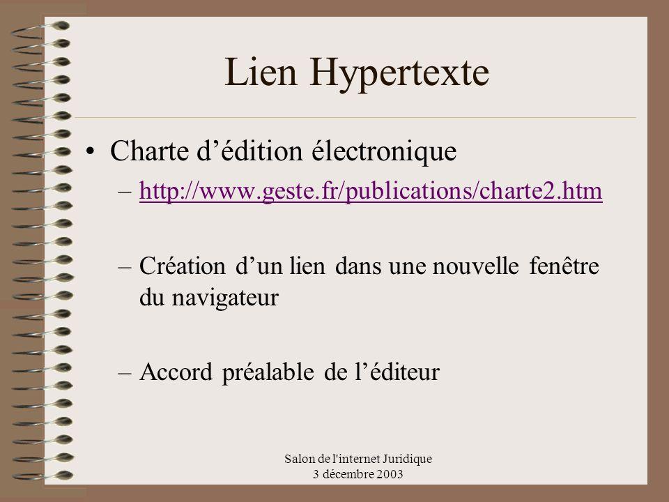 Salon de l'internet Juridique 3 décembre 2003 Lien Hypertexte Charte dédition électronique –http://www.geste.fr/publications/charte2.htmhttp://www.ges