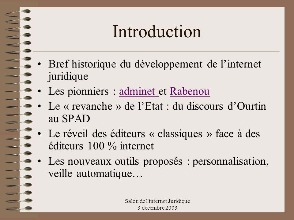 Salon de l'internet Juridique 3 décembre 2003 Introduction Bref historique du développement de linternet juridique Les pionniers : adminet et Rabenoua