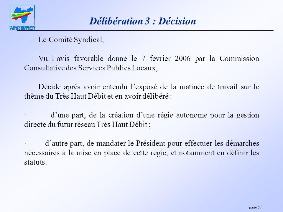 page 67 Délibération 3 : Décision Le Comité Syndical, Vu lavis favorable donné le 7 février 2006 par la Commission Consultative des Services Publics L
