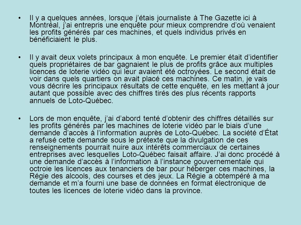 Il y a quelques années, lorsque jétais journaliste à The Gazette ici à Montréal, jai entrepris une enquête pour mieux comprendre doù venaient les prof