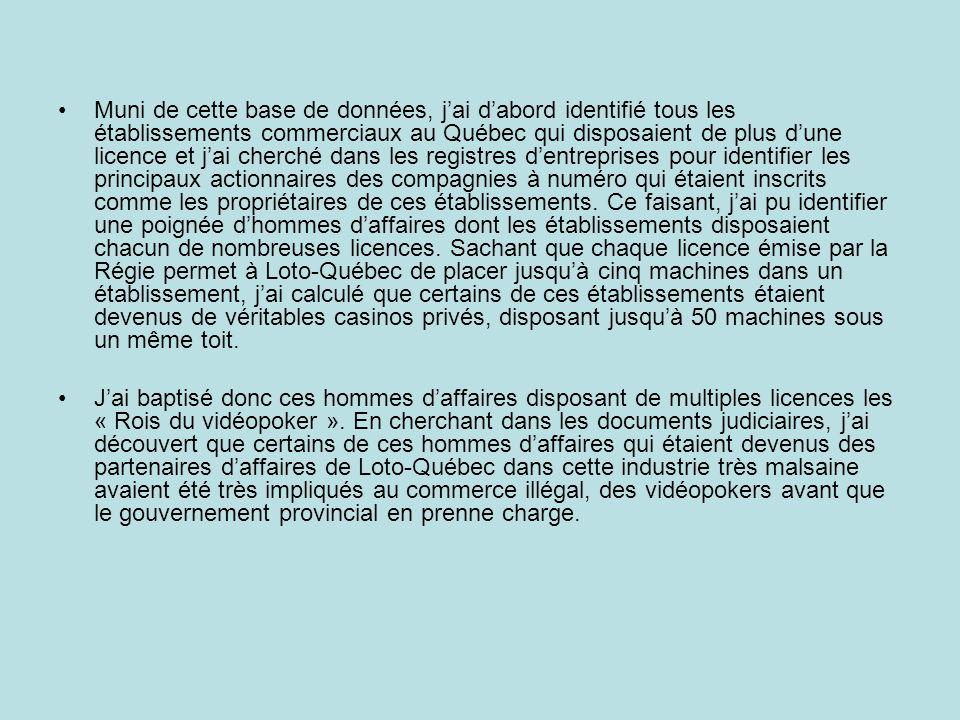 Muni de cette base de données, jai dabord identifié tous les établissements commerciaux au Québec qui disposaient de plus dune licence et jai cherché