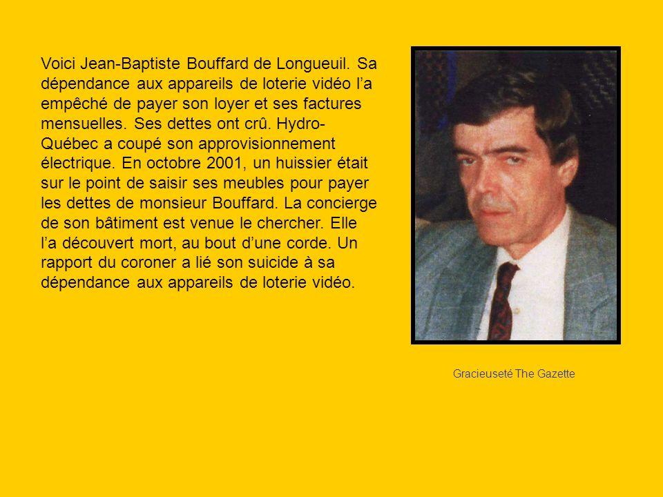 Gracieuseté The Gazette Voici Jean-Baptiste Bouffard de Longueuil. Sa dépendance aux appareils de loterie vidéo la empêché de payer son loyer et ses f