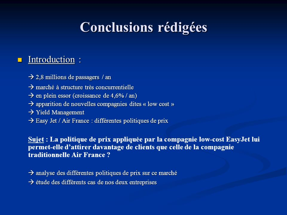 Conclusions rédigées Introduction : Introduction : 2,8 millions de passagers / an 2,8 millions de passagers / an marché à structure très concurrentiel