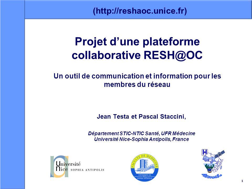 1 Projet dune plateforme collaborative RESH@OC Un outil de communication et information pour les membres du réseau Jean Testa et Pascal Staccini, Dépa