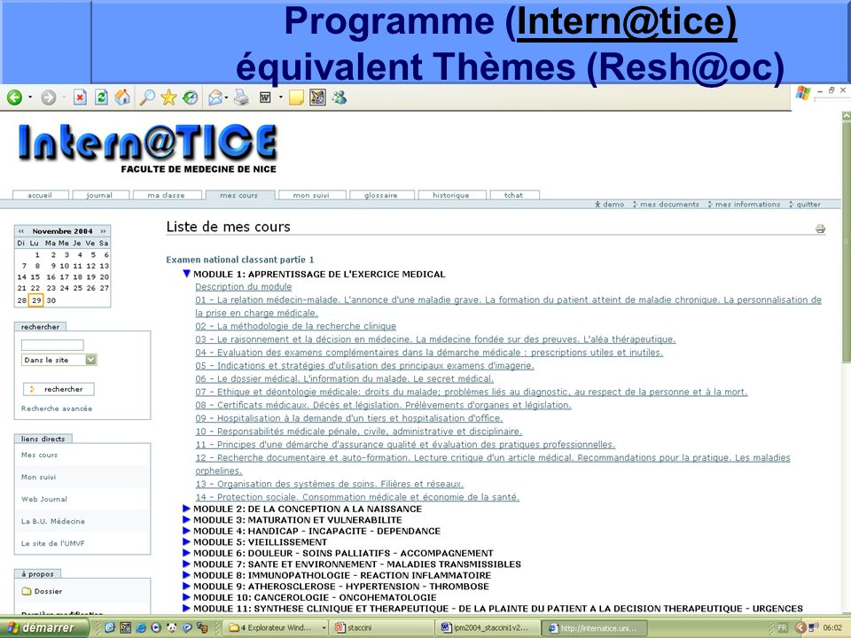 J. Testa – P Staccini Université Nice-Sophia Antipolis – AG du RESHAOC 10 juin 200514 Programme (Intern@tice) équivalent Thèmes (Resh@oc)Intern@tice)