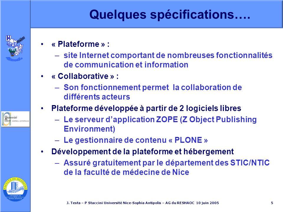 J. Testa – P Staccini Université Nice-Sophia Antipolis – AG du RESHAOC 10 juin 20055 Quelques spécifications…. « Plateforme » : –site Internet comport