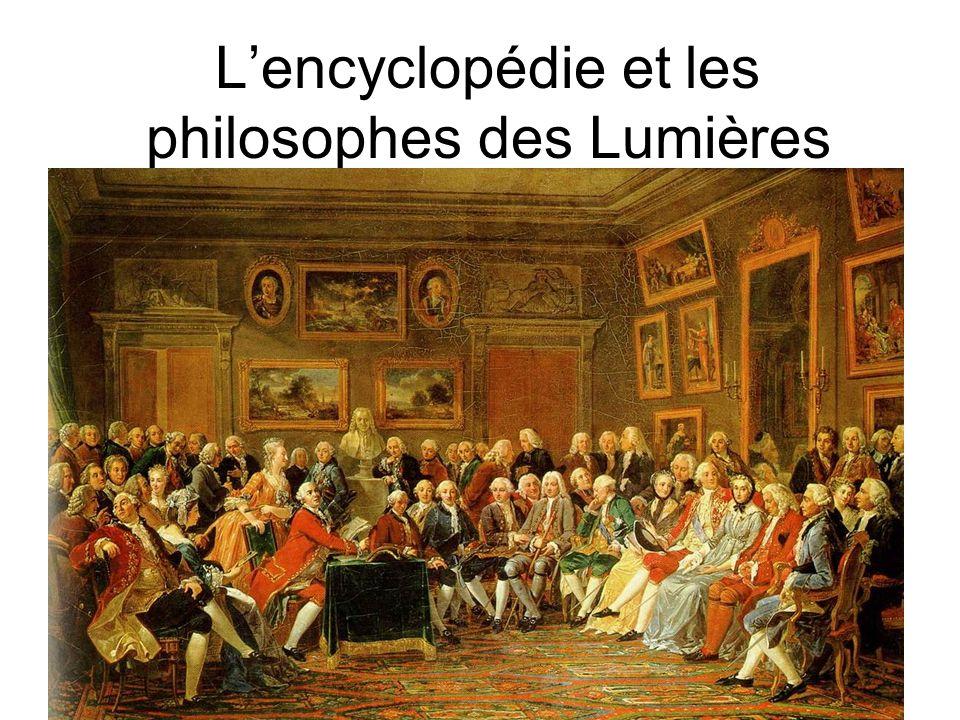 Lencyclopédie et les philosophes des Lumières