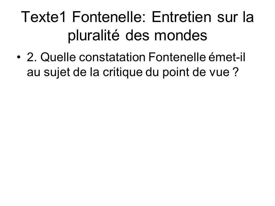 Texte1 Fontenelle: Entretien sur la pluralité des mondes 2. Quelle constatation Fontenelle émet-il au sujet de la critique du point de vue ?
