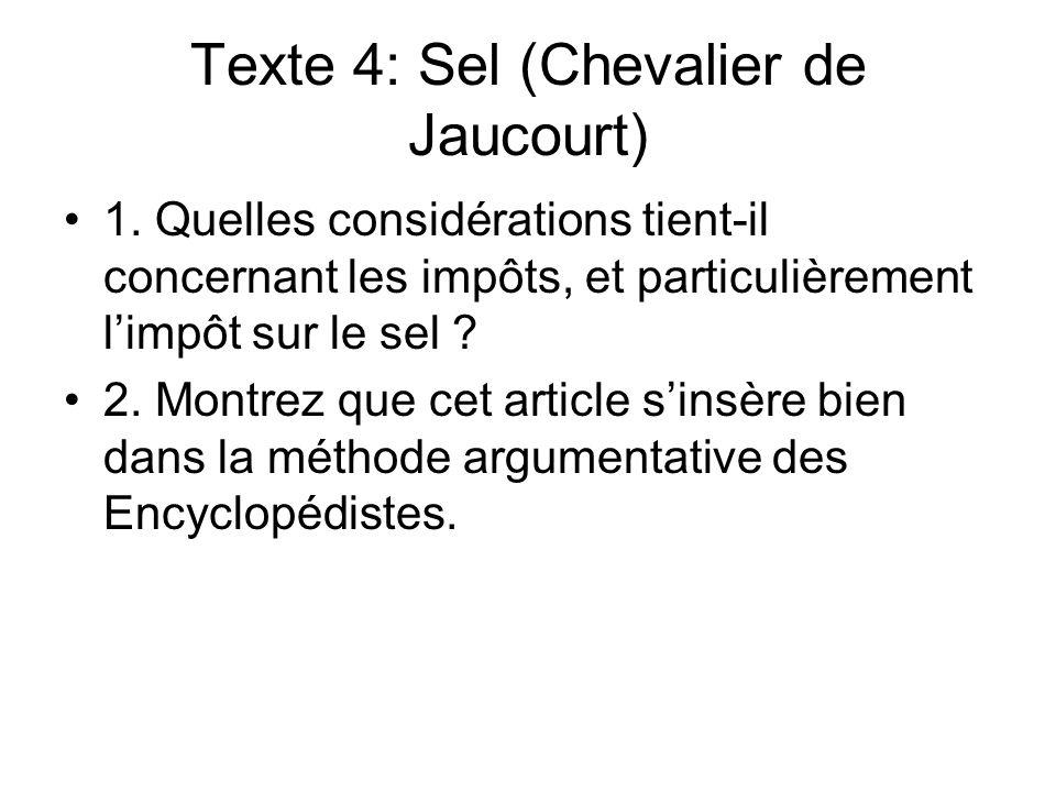 Texte 4: Sel (Chevalier de Jaucourt) 1. Quelles considérations tient-il concernant les impôts, et particulièrement limpôt sur le sel ? 2. Montrez que