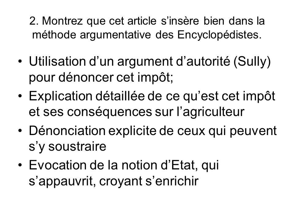 2. Montrez que cet article sinsère bien dans la méthode argumentative des Encyclopédistes. Utilisation dun argument dautorité (Sully) pour dénoncer ce