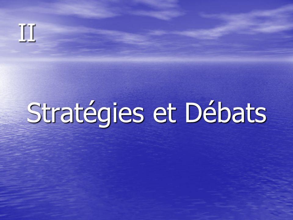 II Stratégies et Débats