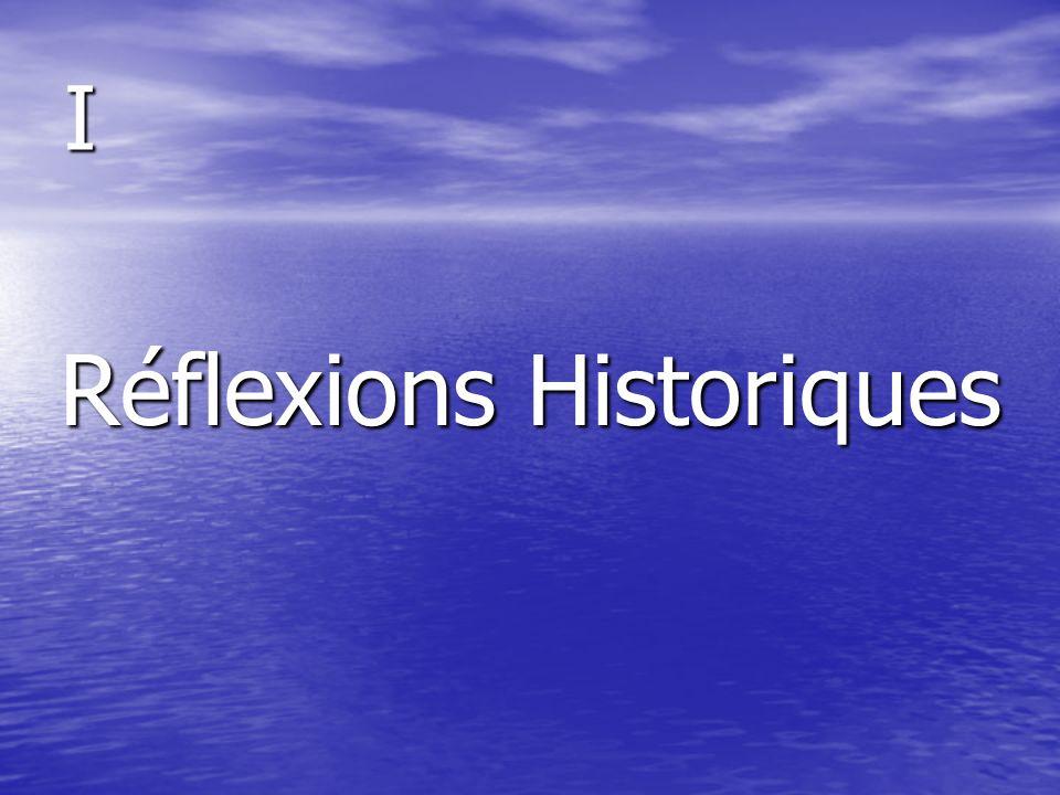 I Réflexions Historiques