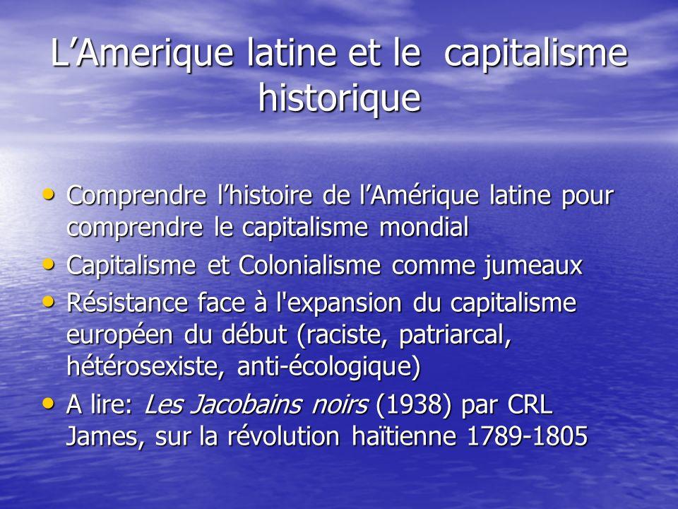 LAmerique latine et le capitalisme historique Comprendre lhistoire de lAmérique latine pour comprendre le capitalisme mondial Comprendre lhistoire de