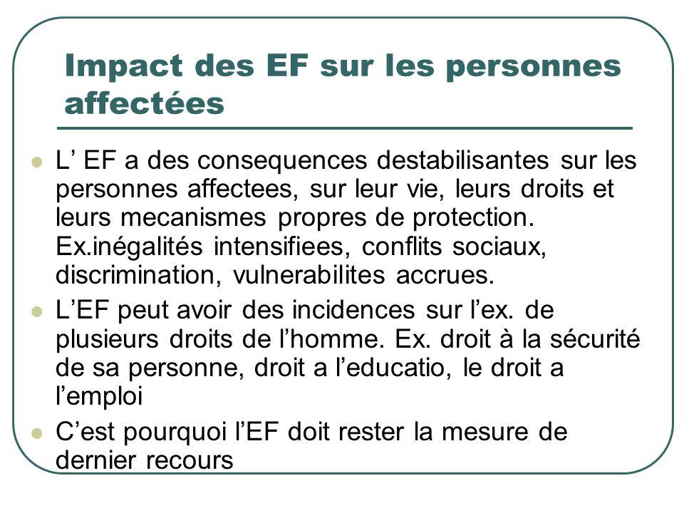 Impact des EF sur les personnes affectées L EF a des consequences destabilisantes sur les personnes affectees, sur leur vie, leurs droits et leurs mec