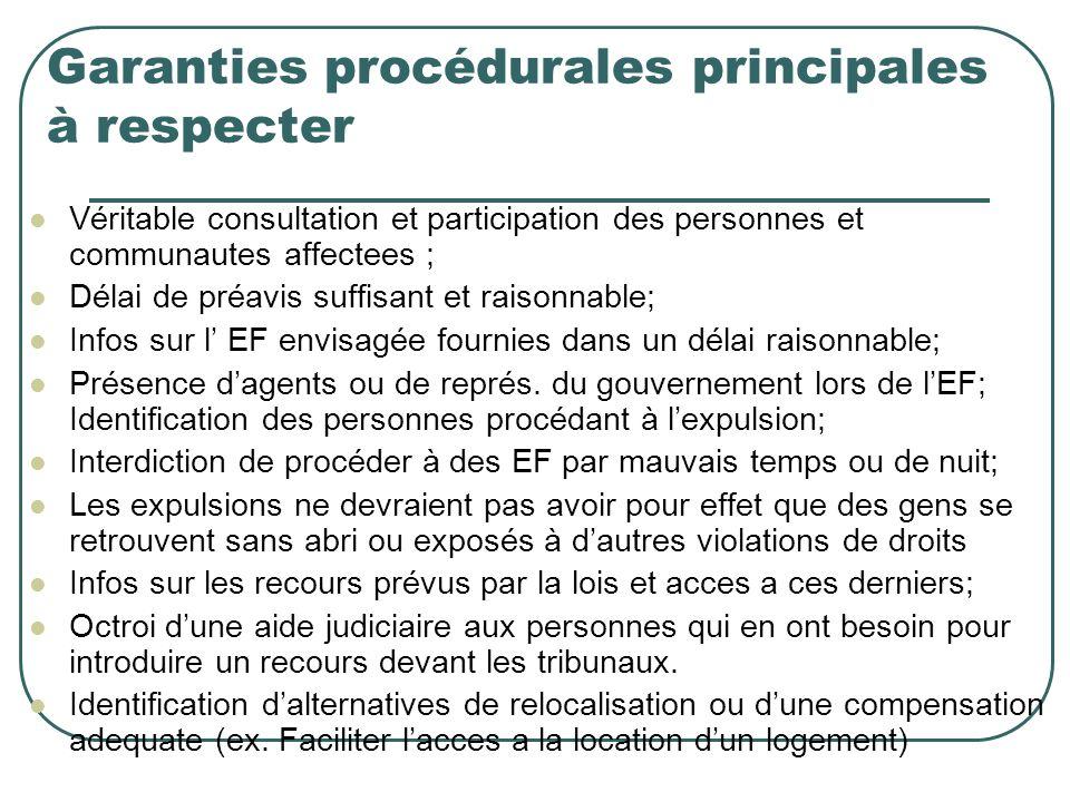 Garanties procédurales principales à respecter Véritable consultation et participation des personnes et communautes affectees ; Délai de préavis suffi