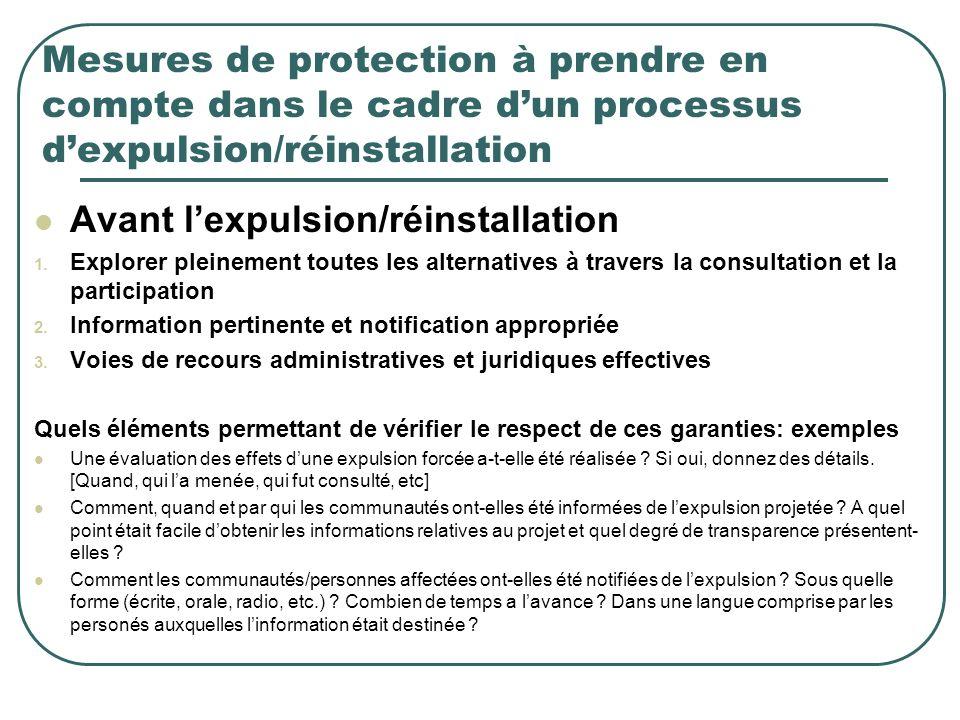 Mesures de protection à prendre en compte dans le cadre dun processus dexpulsion/réinstallation Avant lexpulsion/réinstallation 1. Explorer pleinement