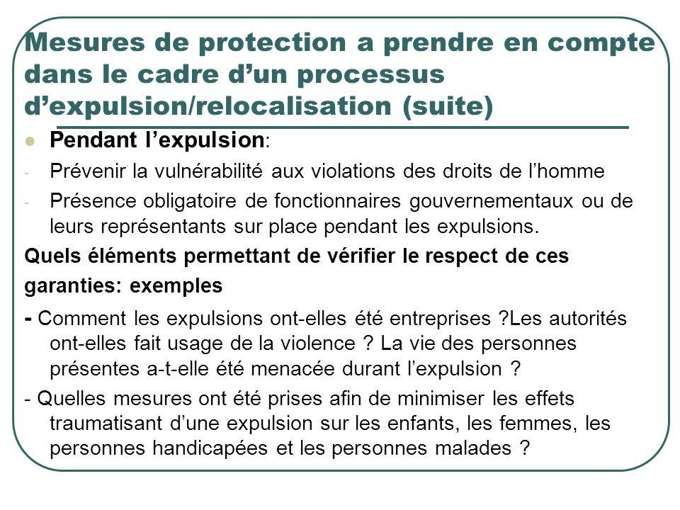 Mesures de protection a prendre en compte dans le cadre dun processus dexpulsion/relocalisation (suite) Pendant lexpulsion : - Prévenir la vulnérabili