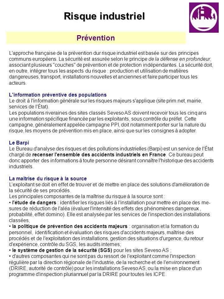 Prévention L'approche française de la prévention dur risque industriel est basée sur des principes communs européens. La sécurité est assurée selon le
