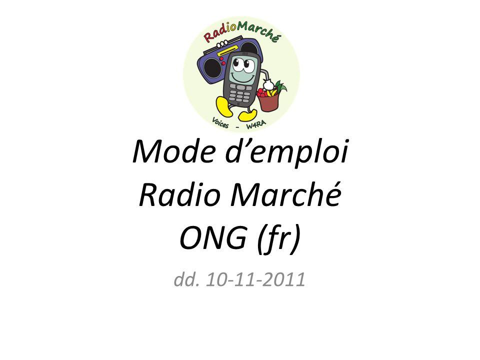 Mode demploi Radio Marché ONG (fr) dd. 10-11-2011