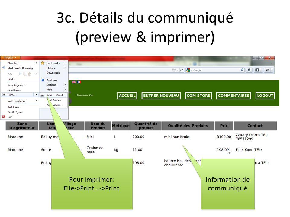 3c. Détails du communiqué (preview & imprimer) Information de communiqué Pour imprimer: File->Print…->Print Pour imprimer: File->Print…->Print