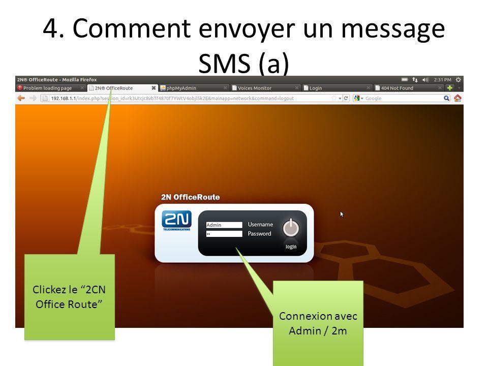 4. Comment envoyer un message SMS (a) Clickez le 2CN Office Route Connexion avec Admin / 2m