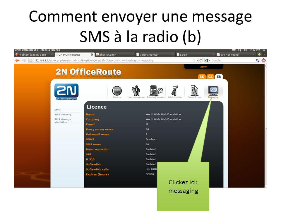 Comment envoyer une message SMS à la radio (b) Clickez ici: messaging