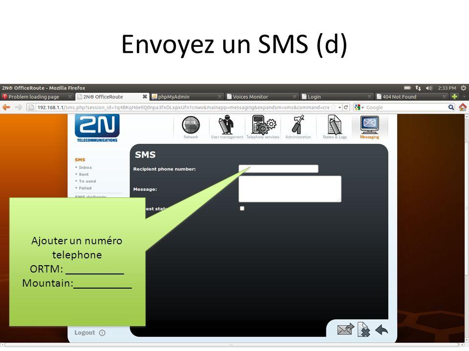 Envoyez un SMS (d) Ajouter un numéro telephone ORTM: __________ Mountain:__________ Ajouter un numéro telephone ORTM: __________ Mountain:__________
