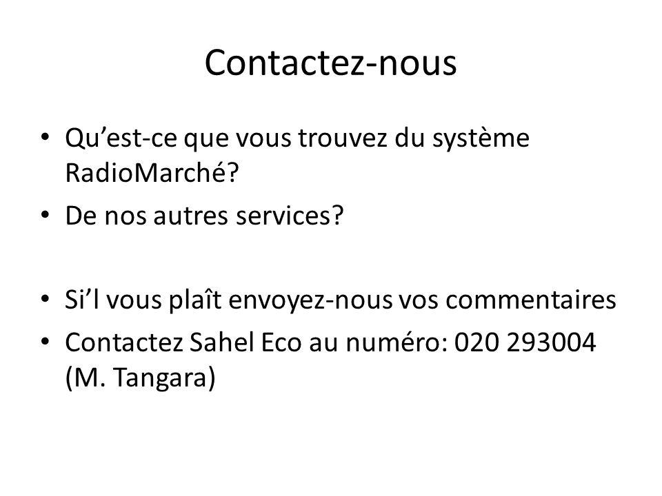 Contactez-nous Quest-ce que vous trouvez du système RadioMarché.