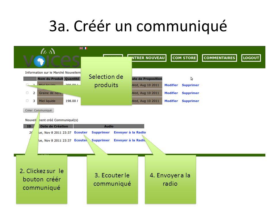3a. Créér un communiqué 2. Clickez sur le bouton créér communiqué Selection de produits 3.