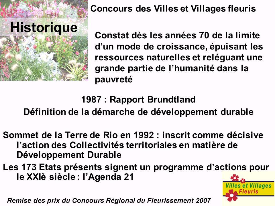 Concours des Villes et Villages fleuris Remise des prix du Concours Régional du Fleurissement 2007 Historique Sommet de la Terre de Rio en 1992 : insc