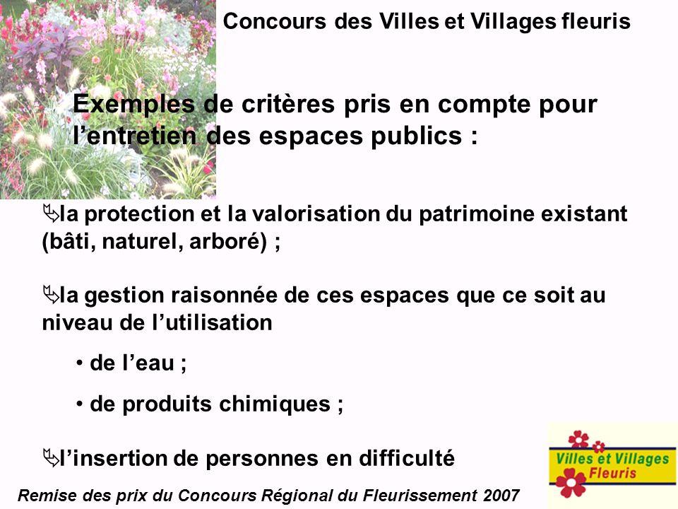 Concours des Villes et Villages fleuris Remise des prix du Concours Régional du Fleurissement 2007 la protection et la valorisation du patrimoine exis