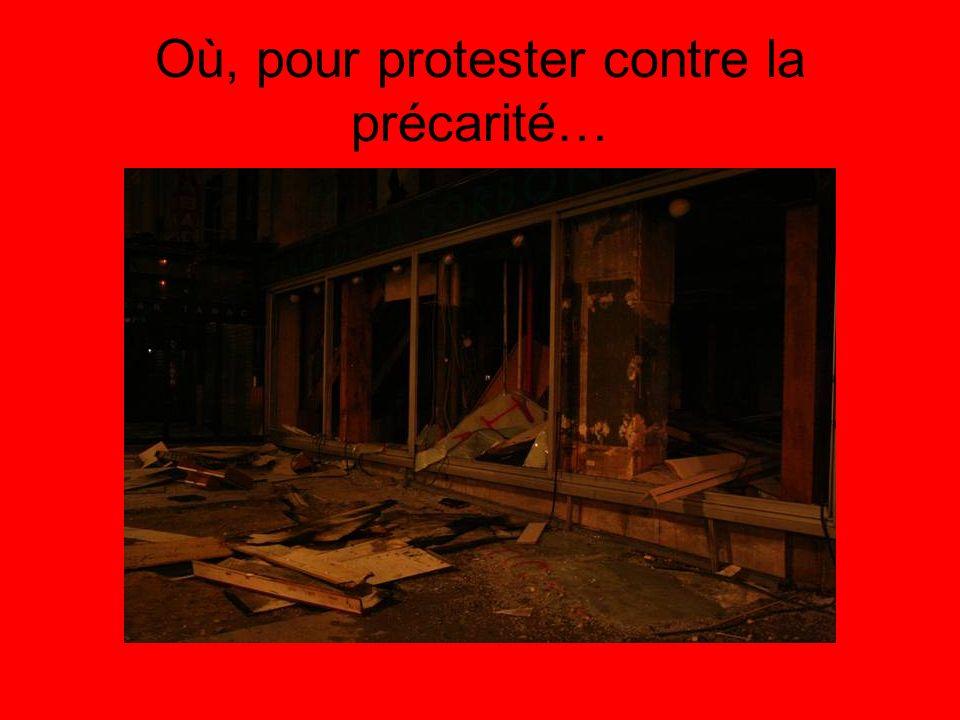 Où, pour protester contre la précarité…