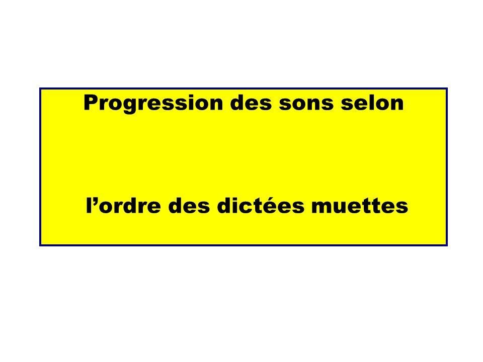Progression des sons selon lordre des dictées muettes